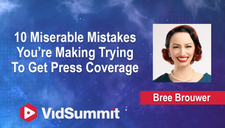 10 Miserable Mistakes You're Making Trying to Get Press Coverage