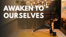 Awaken to Ourselves: A Mindful Vinyasa
