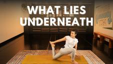 What Lies Underneath: A Slow Flow & Meditation