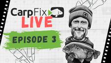 CarpFix Live   Episode Three