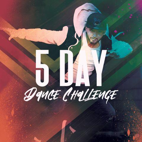 5-DAY DANCE CHALLENGE