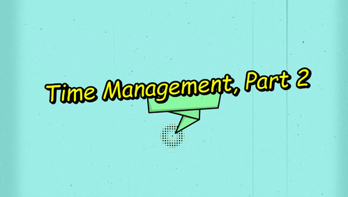 Time Management Success, Part 2 [English/Mandarin (simplified)]