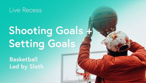Basketball: Shooting Goals + Setting Goals