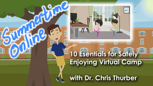 Summertime Online: 10 Essentials for Safely Enjoying Virtual Camp