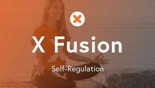 X Fusion: Self-Regulation & Anxiety Management