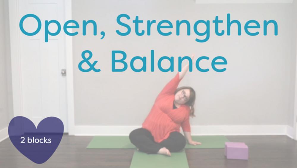 Open, Strengthen & Balance