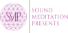 Sound Meditation Presents