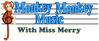 Monkey Monkey Music with Miss Merry