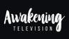 Awakening TV