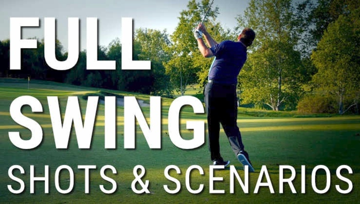 full swing shots and scenarios