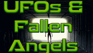 UFOs & Fallen Angels