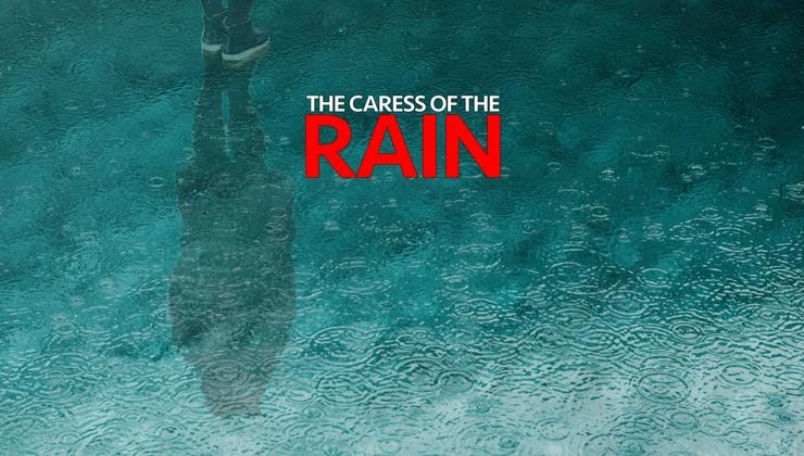 The Caress of the Rain