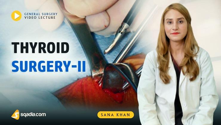 Thyroid Surgery - II