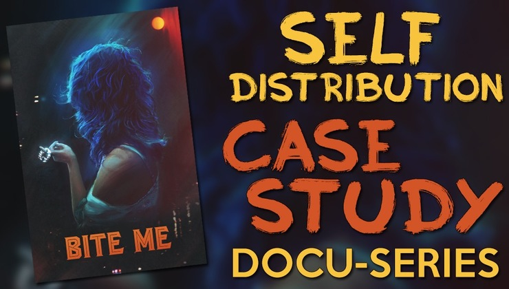 Self Distribution Case Study Docu-Series: Bite Me