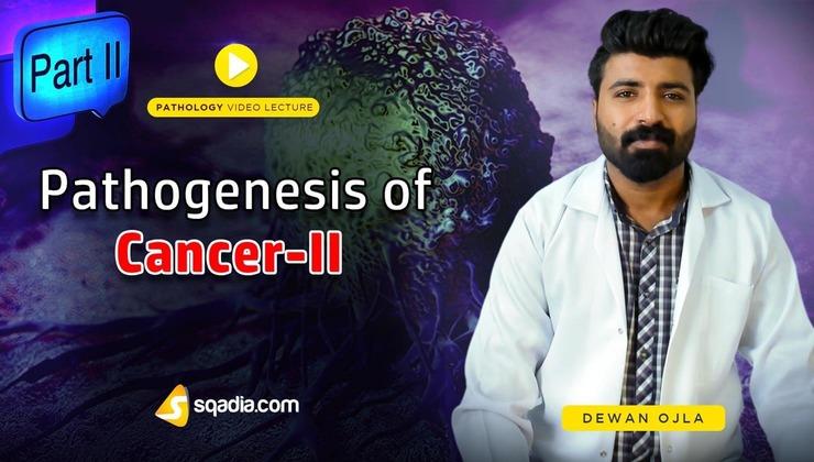 Pathogenesis of Cancer - II