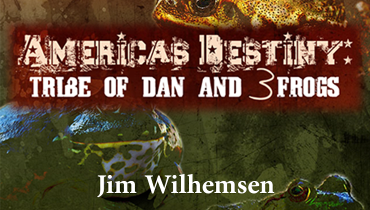 America's Destiny: Tribe of Dan and the 3 Frogs