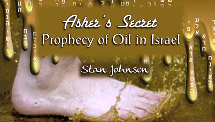 Asher's Secret Prophecy of Oil in Israel