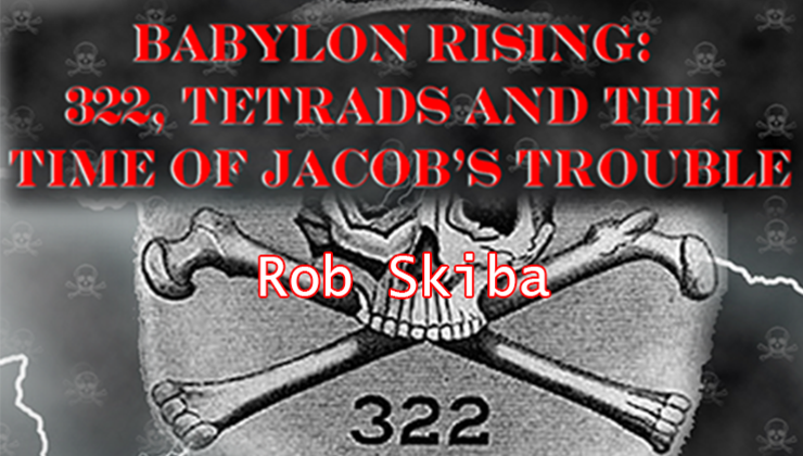 Babylon Rising: 222, Tetrads and the Time of Jacob's Trouble