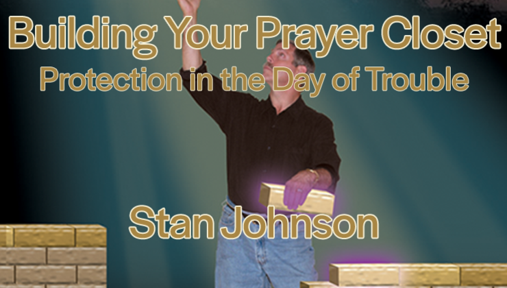 Building Your Prayer Closet: Protection in the Day of Trouble