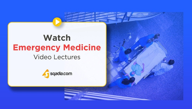 Watch Emergency Medicine Video Lectures