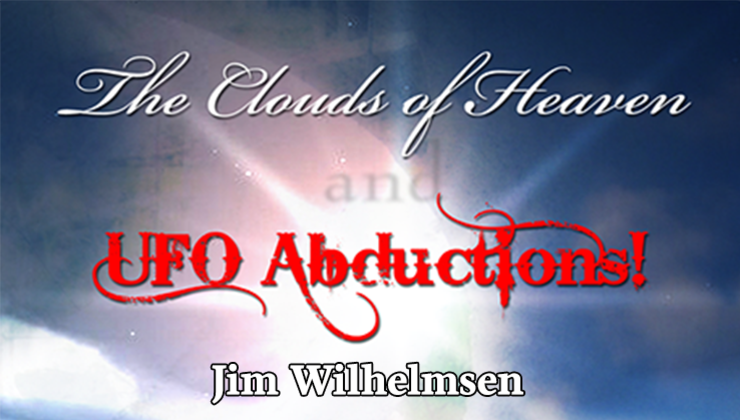 Clouds of Heaven and UFO Abductions