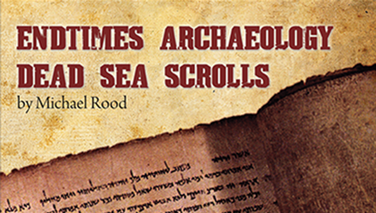 Endtimes Archaeology and the Dead Sea Scrolls