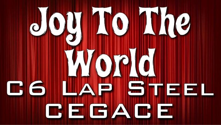 Joy To The World - C6 Lap Steel