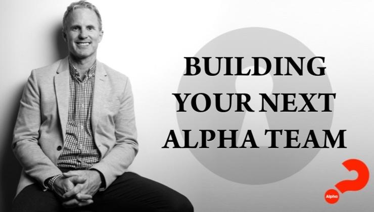 Building your next Alpha team