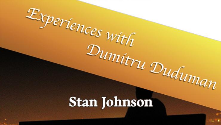 Experiences with Dumitru Duduman