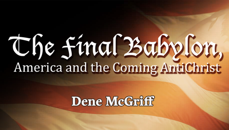 The Final Babylon: America and the Coming AntiChrist