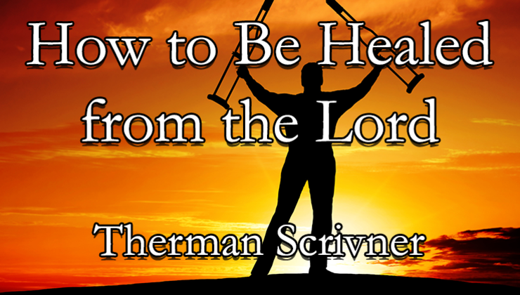 How to Be Healed by the Lord