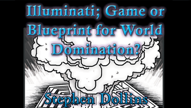 Illuminati: Game or Blueprint for World Domination