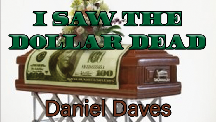 I Saw the Dollar Dead