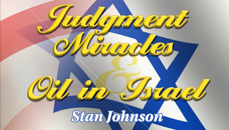 Judgment, Miracles & Oil in Israel