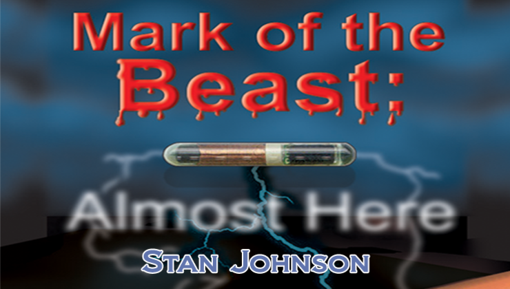 The Mark of the Beast: Almost Here!