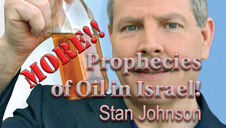 More Prophecies of Oil in Israel