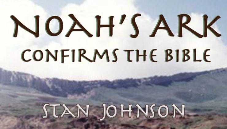 Noah's Ark Confirms the Bible