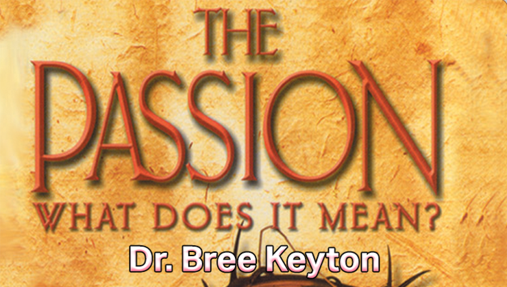 The Passion: What Does it Mean?