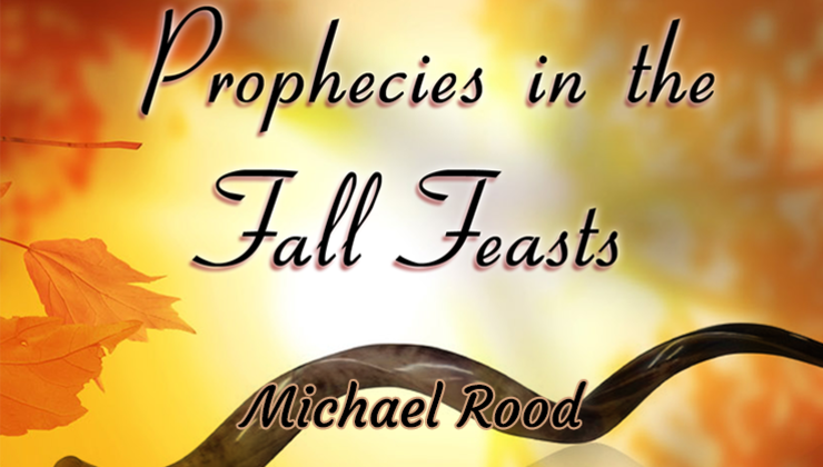 Prophecies of the Fall Feasts