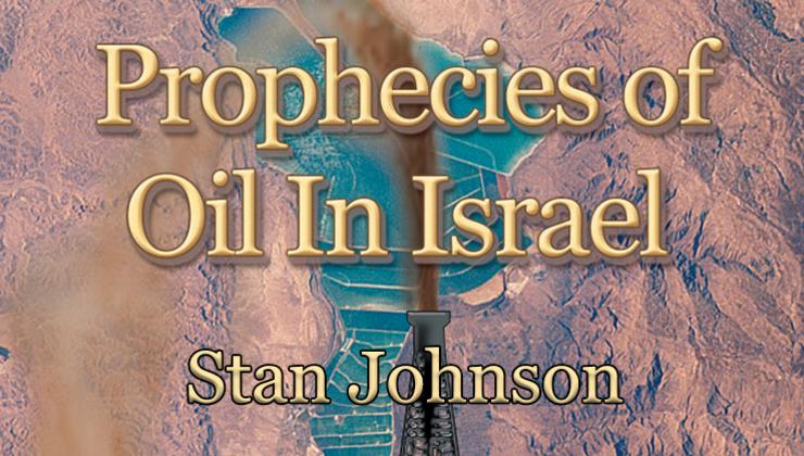 Prophecies of Oil In Israel