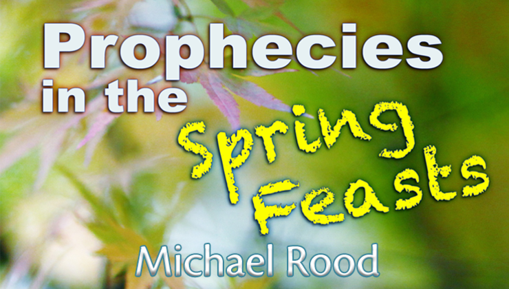 Prophecies of the Spring Feasts