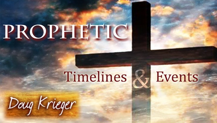 Prophetic Timelines and Events