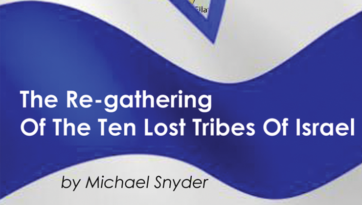 The Re-Gathering of the Ten Lost Tribes of Israel