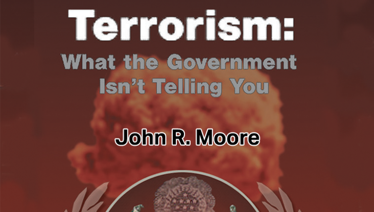 Terrorism: What the Government Isn't Telling You