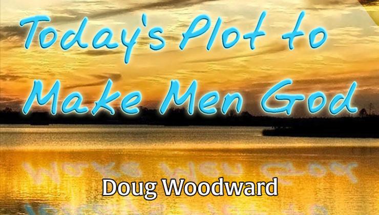 Today's Plot to Make Men God
