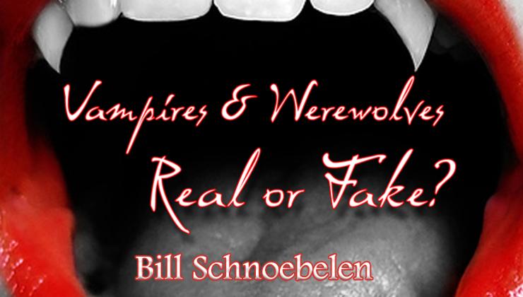 Vampires & Werewolves: Real or Fake?