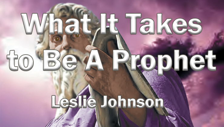 What It Takes to Be A Prophet