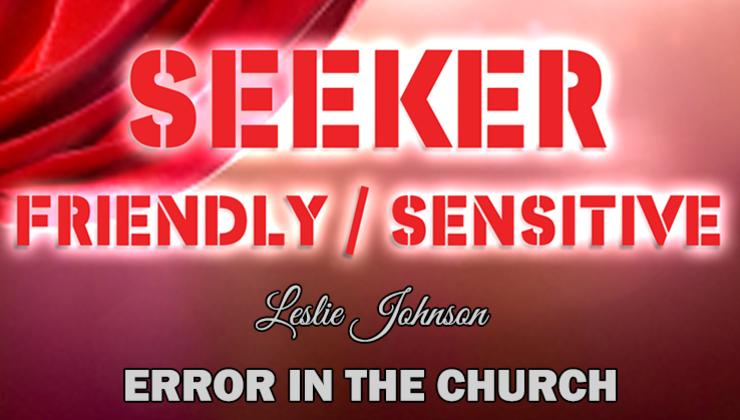 Seeker Friendly/Seeker Sensitive