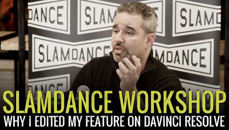 Slamdance Workshop - Why I Edited My Feature on DaVinci Resolve