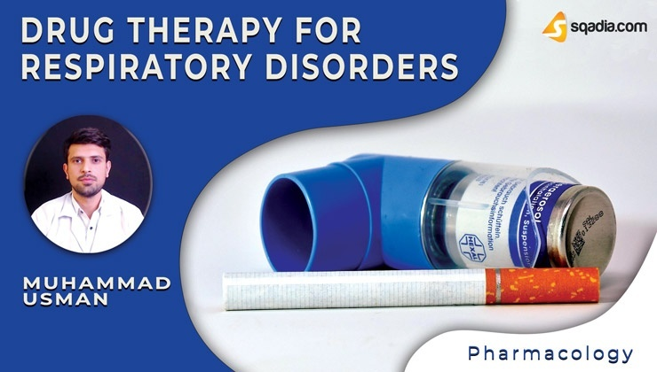 Drug Therapy for Respiratory Disorders